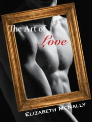 The Art of Love ebook by Elizabeth McNally
