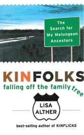 Kinfolks - Falling Off the Family Tree ebook by Lisa Alther