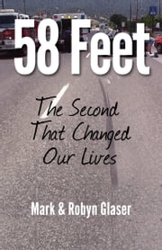 58 Feet: The Second That Changed Our Lives ebook by Mark Glaser