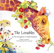 The Lovables in the Kingdom of Self-Esteem ebook by Diane Loomans, Kim Howard