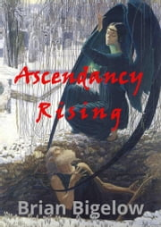 Ascendancy Rising ebook by Brian Bigelow