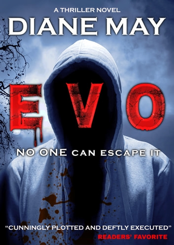 EVO - A Crime Thriller Novel with a mind-blowing twist (One of the best serial killer books full action and suspense) ebook by Diane May