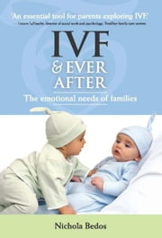 Ivf & Everafter: The Emotional Needs of Families ebook by Bedos, Nicola