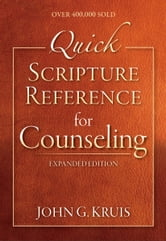 Quick Scripture Reference for Counseling ebook by John G. Kruis