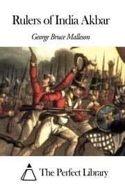Rulers of India Akbar ebook by George Bruce Malleson