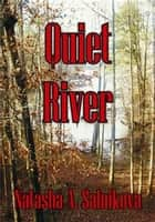 Quiet River ebook by Natasha A. Salnikova