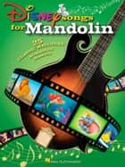 Disney Songs for Mandolin ebook by Hal Leonard Corp.