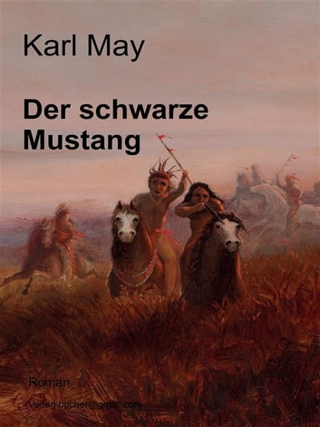 Der schwarze Mustang ebook by Karl May