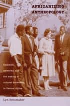 Africanizing Anthropology ebook by Lyn Schumaker