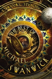 The Best of Michael Swanwick ebook by Kobo.Web.Store.Products.Fields.ContributorFieldViewModel