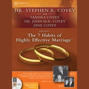 The 7 Habits of Highly Effective Marriage audiobook by Stephen R. Covey, Sandra Covey, Dr. John Covey,...