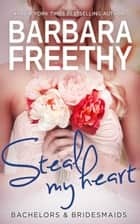 Steal My Heart ekitaplar by Barbara Freethy