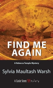 Find Me Again - A Rebecca Temple Mystery ebook by Sylvia Maultash Warsh