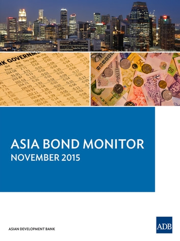 Asia Bond Monitor - November 2015 ebook by Asian Development Bank