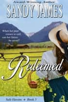 Redeemed (Safe Havens 3) ebook by Sandy James