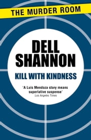 Kill with Kindness ebook by Dell Shannon