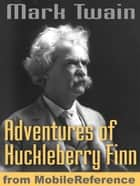 The Adventures Of Huckleberry Finn. Illustrated.: Illustrated By E. W. Kemble (Mobi Classics) ebook by Mark Twain