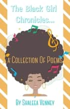The Black Girl Chronicles ebook by Shaleea Venney, TBD