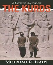 The Kurds - A Concise History And Fact Book ebook by Mehrdad Izady