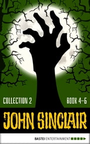 John Sinclair - Collection 2 - Book 4 - 6 ebook by Gabriel Conroy
