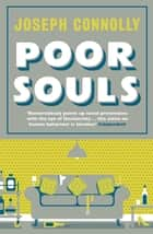 Poor Souls ebook by Joseph Connolly