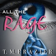 All the Rage audiobook by T. M. Frazier