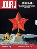 Jour J T37 - Lune Rouge 1/3 eBook by Fred Duval, Jean-Pierre Pécau, Fred Blanchard,...