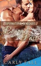 Beyond the Past (A Paranormal Military Romance) ebook by Carly Fall