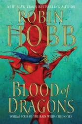 Blood of Dragons - Volume Four of the Rain Wilds Chronicles ebook by Robin Hobb
