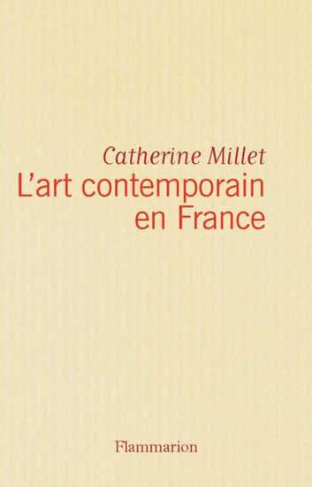 L'art contemporain en France eBook by Catherine Millet