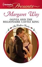 Olivia and the Billionaire Cattle King ebook by Margaret Way