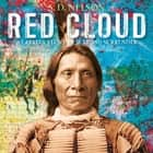 Red Cloud - A Lakota Story of War and Surrender ebook by S. D. Nelson