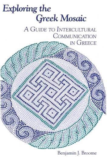 Exploring the Greek Mosaic - A Guide to Intercultural Communication in Greece ebook by Benjamin J. Broome
