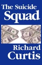 The Suicide Squad ebook by Richard Curtis
