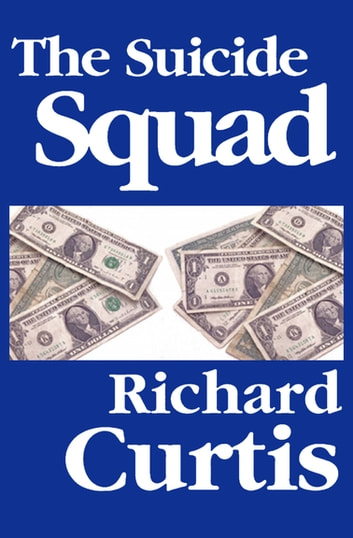 The Suicide Squad Ebook By Richard Curtis 9781497634985 Rakuten Kobo