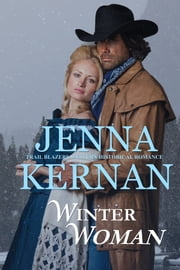 Winter Woman - Trail Blazers Western Historical Romance ebook by Jenna Kernan
