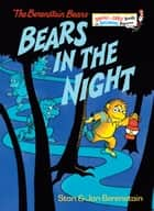 Bears in the Night ebook by Stan Berenstain, Jan Berenstain