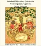 Winds of Doctrine: Studies in Contemporary Opinion ebook by George Santayana