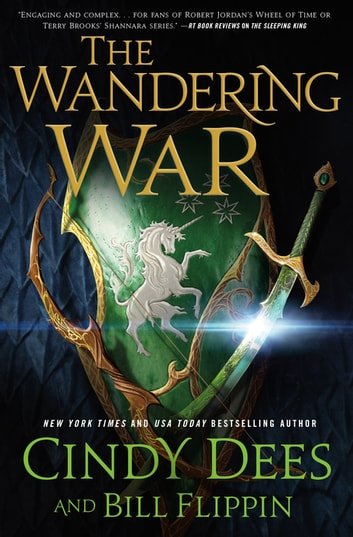 The Wandering War - The Sleeping King Trilogy, Book 3 eBook by Cindy Dees,Bill Flippin