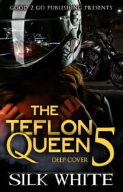 The Teflon Queen PT 5 ebook by Silk White