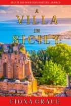 A Villa in Sicily: Figs and a Cadaver (A Cats and Dogs Cozy Mystery—Book 2) ebook by Fiona Grace