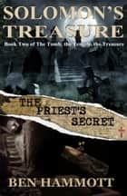 Solomon's Treasure - Book 2 - The PRIEST'S SECRET ebook by Ben Hammott