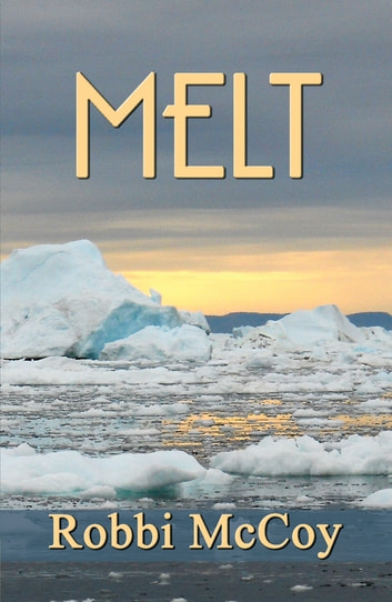 Melt ebook by Robbi McCoy
