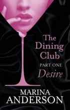 The Dining Club: Part 1 eBook by Marina Anderson