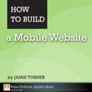 How to Build a Mobile Website ebook by Jamie Turner