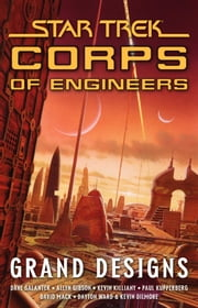 Star Trek: Corps of Engineers: Grand Designs ebook by Allyn Gibson,Kevin Killiany,and Kevin Dilmore Dayton Ward,David Mack,Dave Galanter,Paul Kupperberg