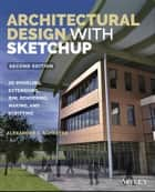 Architectural Design with SketchUp ebook by Alexander C. Schreyer