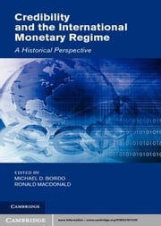 Credibility and the International Monetary Regime - A Historical Perspective ebook by Michael D. Bordo,Ronald MacDonald