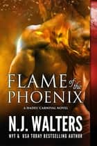 Flame of the Phoenix ebook by N.J. Walters
