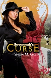 Savannah's Curse ebook by Shelia M. Goss